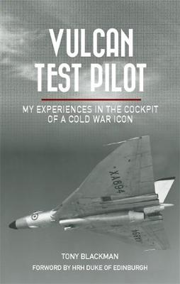 Vulcan Test Pilot by Tony Blackman