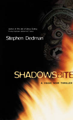 Shadows Bite by Stephen Dedman