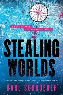 Stealing Worlds by Karl Schroeder