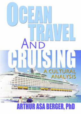 Ocean Travel and Cruising: A Cultural Analysis by Kaye Sung Chon