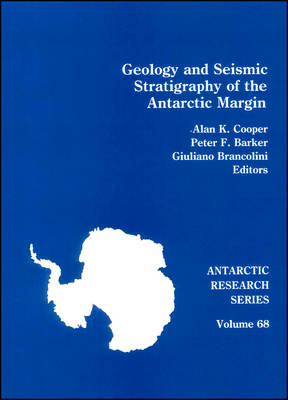 Geology and Seismic Stratigraphy of the Antarctic Margin: 2 by Alan K Cooper