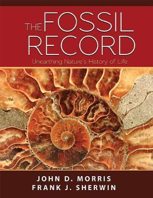 The Fossil Record by John D Morris