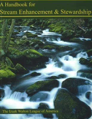 Handbook for Stream Enhancement & Stewardship by Izaak Walton