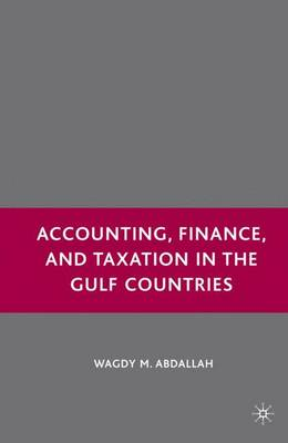 Accounting, Finance, and Taxation in the Gulf Countries by Wagdy M. Abdallah