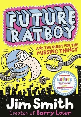 Future Ratboy and the Quest for the Missing Thingy by Jim Smith