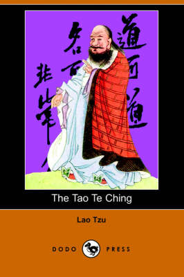 The Tao Te Ching (Dodo Press) by Professor Lao Tzu