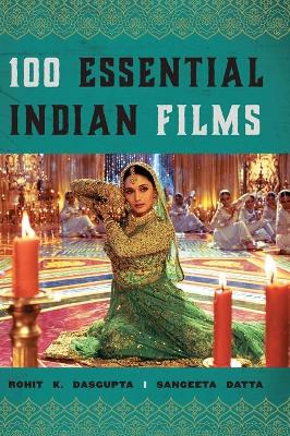 100 Essential Indian Films by Sangeeta Datta