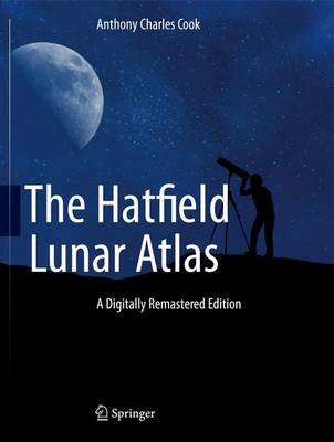 The Hatfield Lunar Atlas by Anthony Cook