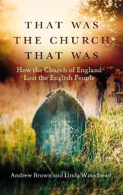 That Was The Church That Was by Andrew Brown