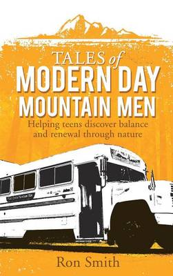 Tales of Modern Day Mountain Men by Professor Ron Smith