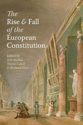 The Rise and Fall of the European Constitution by NW Barber