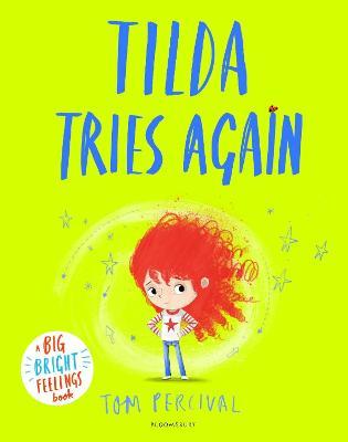 Tilda Tries Again: A Big Bright Feelings Book by Tom Percival