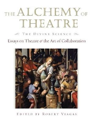 Alchemy of Theatre by Robert Viagas