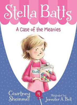 Case of the Meanies by Courtney Sheinmel
