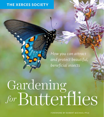 Gardening for Butterflies by Xerces Society