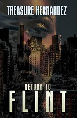 Return To Flint by Treasure Hernandez