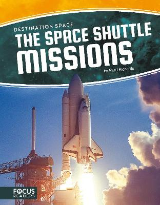 Destination Space: Space Shuttle Missions by Patti Richards