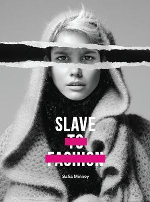 Slave to Fashion by Safia Minney