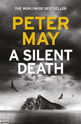 A Silent Death: The brand-new thriller from #1 bestseller Peter May! by Peter May