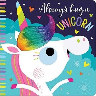 Always Hug a Unicorn by Rosie Greening