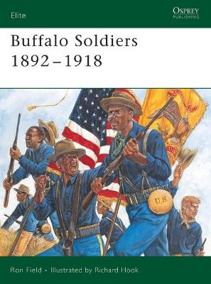 Buffalo Soldiers 1892-1918 by Ron Field