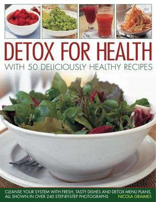 Detox for Health with 50 Deliciously Healthy Recipes by Nicola Graimes