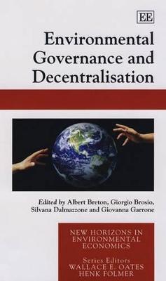 Environmental Governance and Decentralisation by Albert Breton