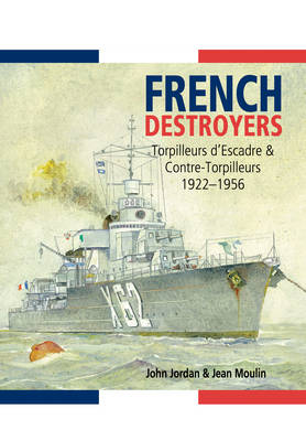 French Destroyers by John Jordan