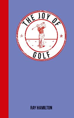 The Joy of Golf by Ray Hamilton