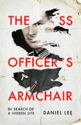 The SS Officer's Armchair: In Search of a Hidden Life book