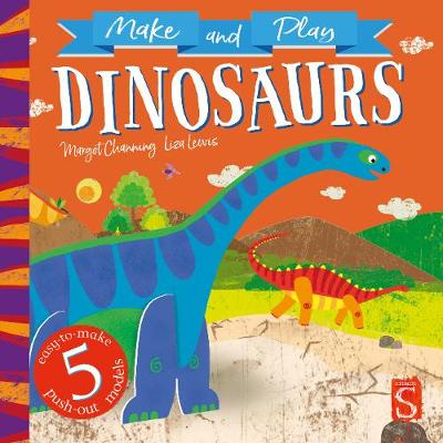 Make and Play Dinosaurs by Margot Channing
