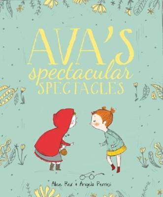Ava's Spectacular Spectacles by Alice Rex