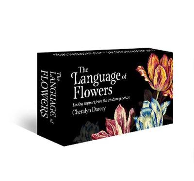 The Language of Flowers: Loving support from the wisdom of nature by Cheralyn Darcey