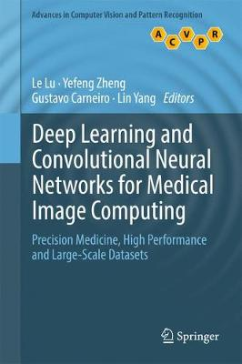 Deep Learning and Convolutional Neural Networks for Medical Image Computing by Le Lu