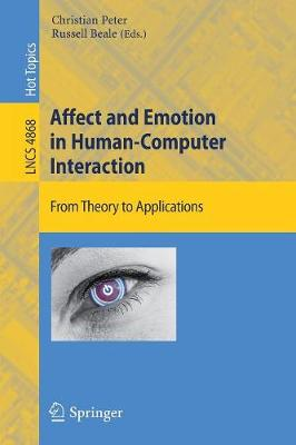 Affect and Emotion in Human-Computer Interaction by Christian Peter