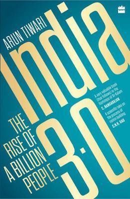 India 3.0: The Rise of a Billion People by Arun Tiwari