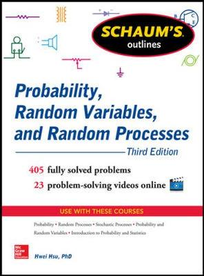 Schaum's Outline of Probability, Random Variables, and Random Processes by Hwei P. Hsu