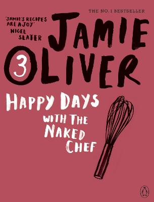 Happy Days with the Naked Chef by Jamie Oliver