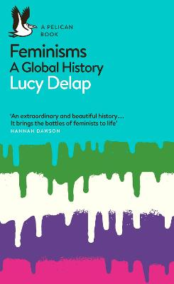 Feminisms: A Global History by Lucy Delap