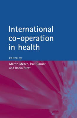 International Co-operation and Health by Martin McKee