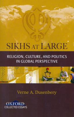 Sikhs at Large by Verne A. Dusenbery