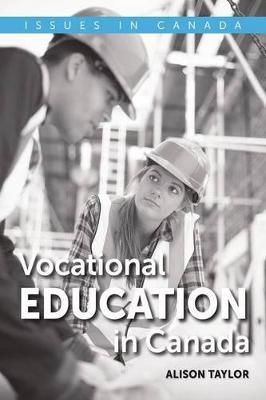 Vocational Education in Canada by Alison Taylor