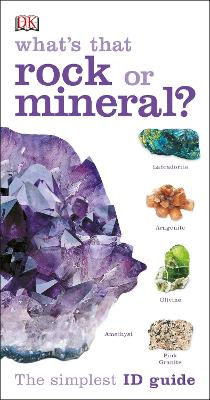 What's that Rock or Mineral? by DK