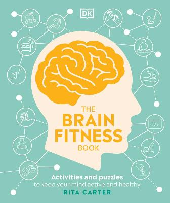 The Brain Fitness Book: Activities and Puzzles to Keep Your Mind Active and Healthy by Rita Carter