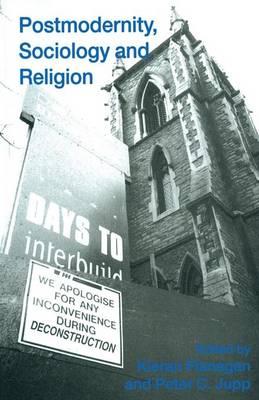 Postmodernity, Sociology and Religion by Kieran Flanagan