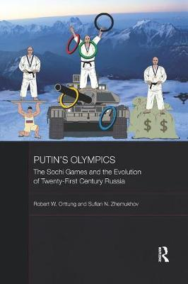 Putin's Olympics: The Sochi Games and the Evolution of Twenty-First Century Russia by Robert W. Orttung