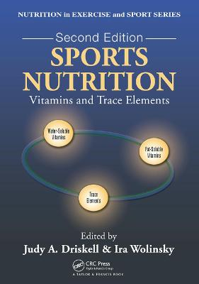 Sports Nutrition: Vitamins and Trace Elements, Second Edition book