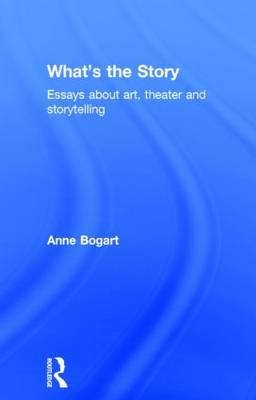 What's the Story by Anne Bogart