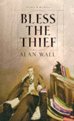 Bless the Thief by Alan Wall