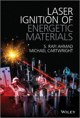 Laser Ignition of Energetic Materials by S. Rafi Ahmad